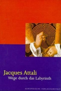 Wege durch das Labyrinth - Attali, Jacques
