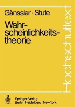 Wahrscheinlichkeitstheorie - Gänssler, Peter; Stute, Winfried
