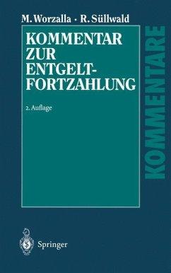 Kommentar zur Entgeltfortzahlung - Worzalla, Michael;Süllwald, Ralf