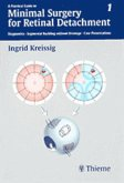 A Practical Guide to Minimal Surgery for Retinal Detachment 1