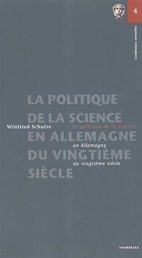 La politique de la science en Allemagne au vingtième siècle