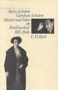 Mutter und Sohn im Briefwechsel 1917 - 1946 - Scholem, Betty; Scholem, Gershom