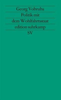 Politik mit dem Wohlfahrtsstaat - Vobruba, Georg