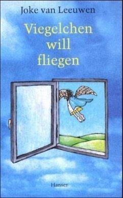 Viegelchen will fliegen - Leeuwen, Joke van