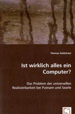 Ist wirklich alles ein Computer? - Goldstrasz, Thomas