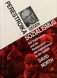 Perestroika gegen Sozialismus - North, David