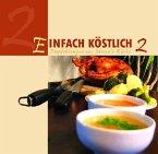 Einfach Köstlich Bd. 2