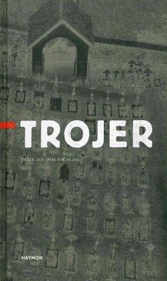 Trojer. Texte aus dem Nachlaß