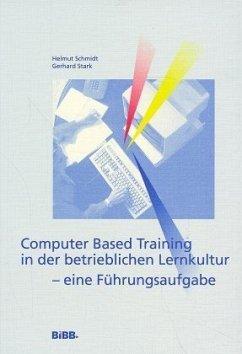 Computer Based Training in der betrieblichen Lernkultur, eine Führungsaufgabe
