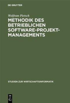 Methodik des betrieblichen Software-Projektmanagements - Pietsch, Wolfram