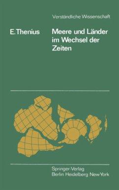 Meere und Länder im Wechsel der Zeiten - Thenius, Erich