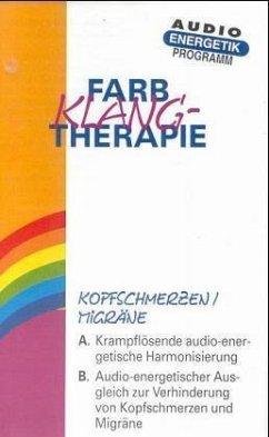 Kopfschmerzen, Migräne, 1 Cassette / Farbklangtherapie, Cassetten
