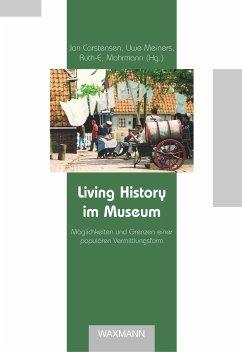 9783830920298 - Herausgeber: Carstensen, Jan; Mohrmann, Ruth-E.; Meiners, Uwe: Living History im Museum - Buch
