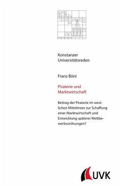 Piraterie und Marktwirtschaft - Böni, Franz