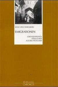 Emigrationen - Ehrenberg, Wolf Z.