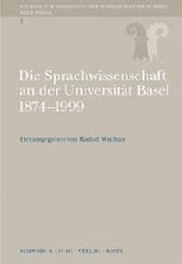Sprachwissenschaft in Basel 1874-1999