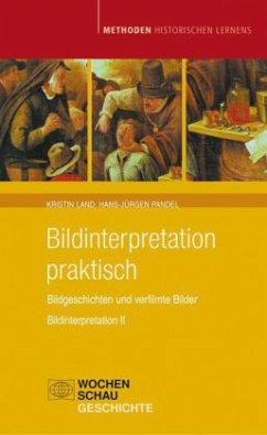 Bildinterpretation praktisch: Bildgeschichten und verfilmte Bilder / Bildinterpretation