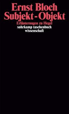 Subjekt, Objekt. Erläuterungen zu Hegel. - Bloch, Ernst