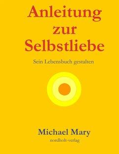 Anleitung zur Selbstliebe - Mary, Michael