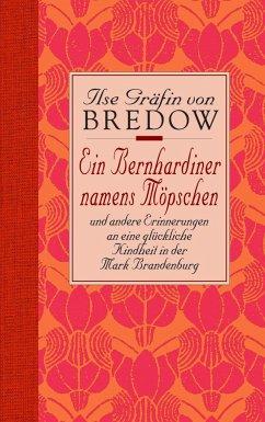 Ein Bernhardiner namens Möpschen. Sonderausgabe - Bredow, Ilse Gräfin von
