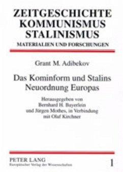 Das Kominform und Stalins Neuordnung Europas - Adibekov, Grant