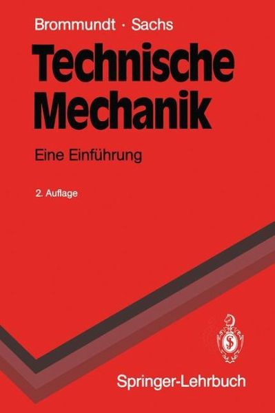 Technische mechanik von eberhard brommundt gottfried for Grundlagen technische mechanik