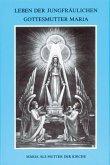 Leben der jungfräulichen Gottesmutter Maria Bd.1
