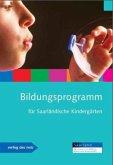 Bildungsprogramm für saarländische Kindergärten, Handreichungen für die Praxis zum Bildungsprogramm für saarländische Kindergärten. Set