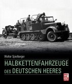 Die Halbkettenfahrzeuge des Deutschen Heeres 1909 - 1945