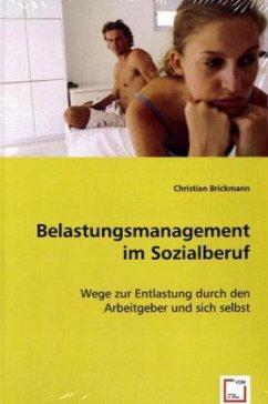 Belastungsmanagement im Sozialberuf - Brickmann, Christian