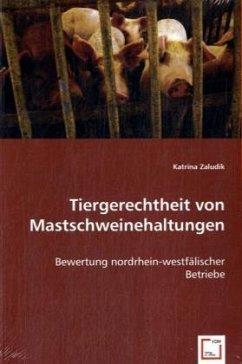 Tiergerechtheit von Mastschweinehaltungen - Zaludik, Katrina