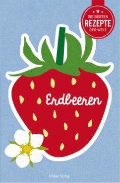 Die besten Rezepte der Welt - Erdbeeren