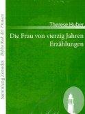 Die Frau von vierzig Jahren /Erzählungen