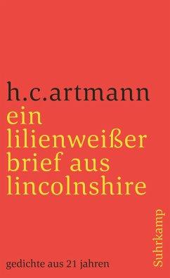 ein lilienweißer brief aus lincolnshire. gedichte aus 21 jahren - Artmann, Hans C.