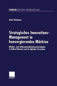 Strategisches Innovations-Management in konvergierenden Märkten