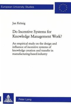 Do Incentive Systems for Knowledge Management Work? - Krönig, Jan