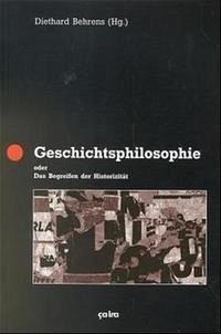 Geschichtsphilosophie oder das Begreifen der Historizität