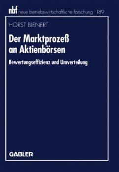 Der Marktprozeß an Aktienbörsen - Bienert, Horst
