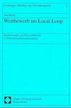 Wettbewerb im Local Loop - Merkt, Jutta