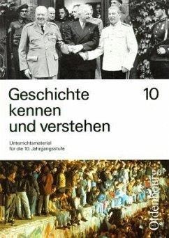 10. Jahrgangsstufe / Geschichte kennen und verstehen, Ausgabe B 10