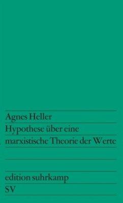 Hypothese über eine marxistische Theorie der Werte - Heller, Agnes