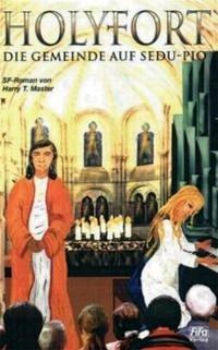 Holyfort-Trilogie / Die Gemeinde auf Sedu-Pio