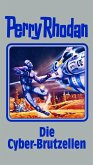 Die Cyber-Brutzellen / Perry Rhodan - Silberband Bd.120