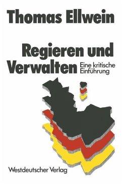Regieren und Verwalten - Ellwein, Thomas