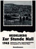 Heidelberg - Zur Stunde Null 1945