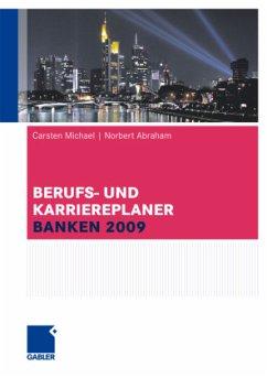 Berufs- und Karriere-Planer Banken 2009 - Michael, Carsten; Abraham, Norbert