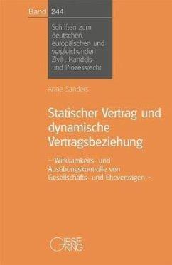 Statischer Vertrag und dynamische Vertragsbeziehung - Sanders, Anne