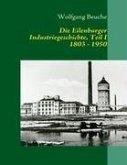 Die Eilenburger Industriegeschichte, Teil I 1803 - 1950