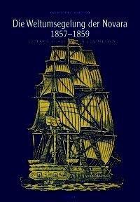 Die Weltumsegelung der Novara 1857-1859 - Basch-Ritter, Renate