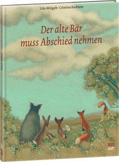 Der alte Bär muss Abschied nehmen - Weigelt, Udo; Kadmon, Cristina